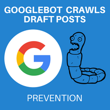 prevent googlebot from crawling draft posts